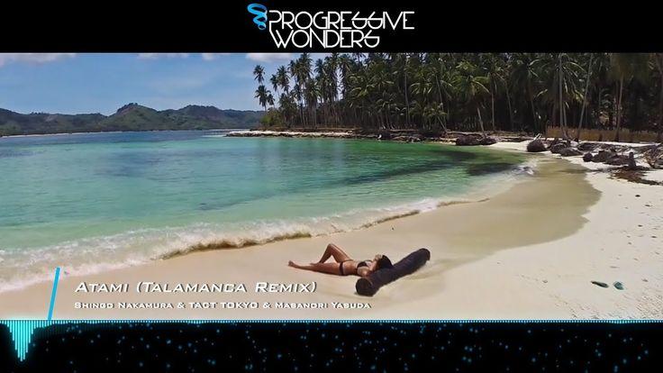 Shingo Nakamura & TACT TOKYO & Masanori Yasuda - Atami (Talamanca Remix)...