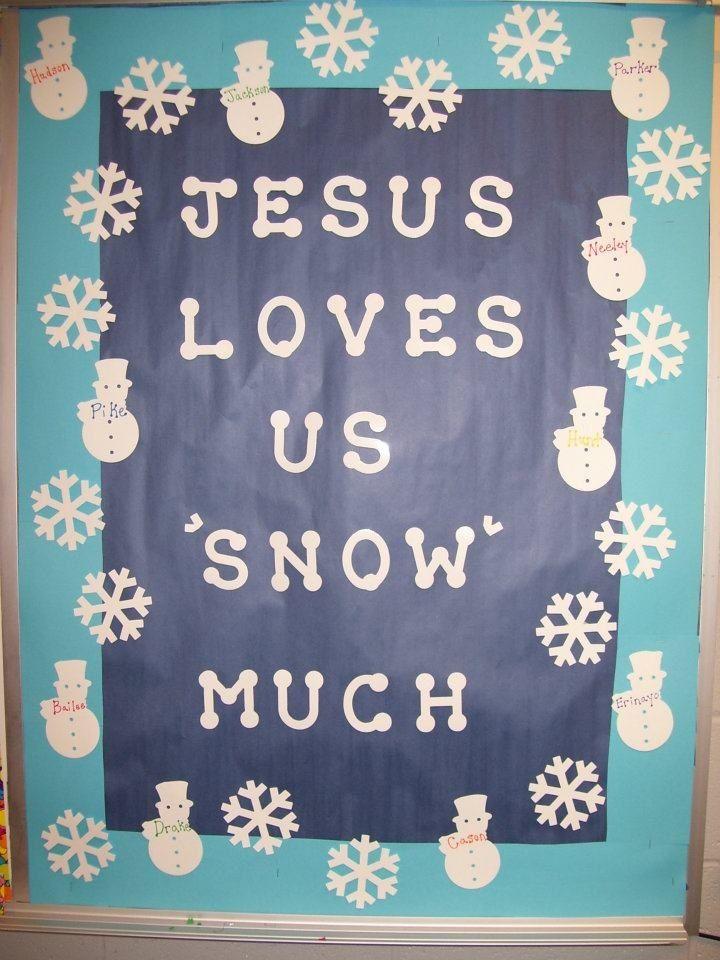 Winter bulletin board- jesus loves us snow much religious