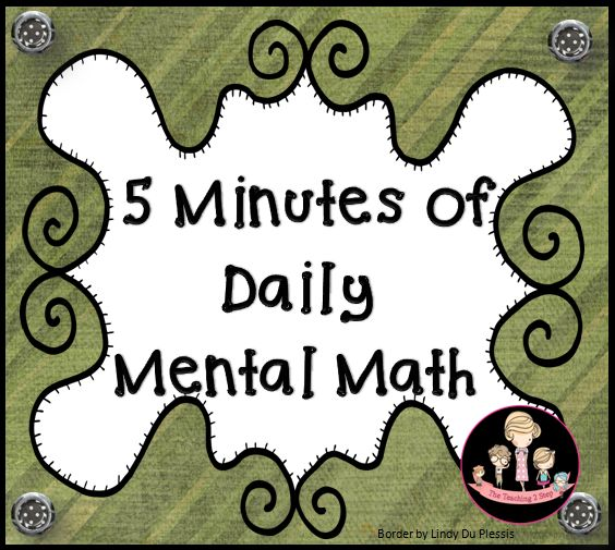 How to introduce 5 minutes of Mental Math into your lesson, daily.