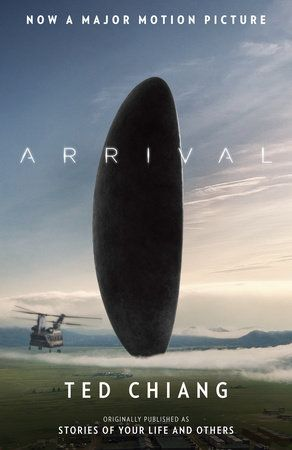 Arrival (Stories of Your Life MTI) by Ted Chiang | PenguinRandomHouse.com  Amazing book I had to share from Penguin Random House