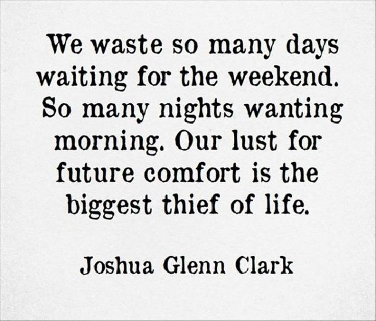 Our lust for future comfort is the biggest thief of life - Joshua Glenn Clark More