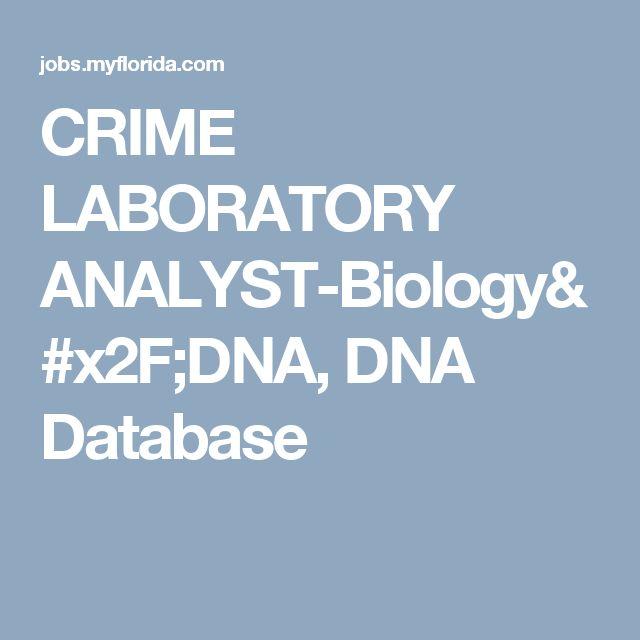 CRIME LABORATORY ANALYST-Biology/DNA, DNA Database