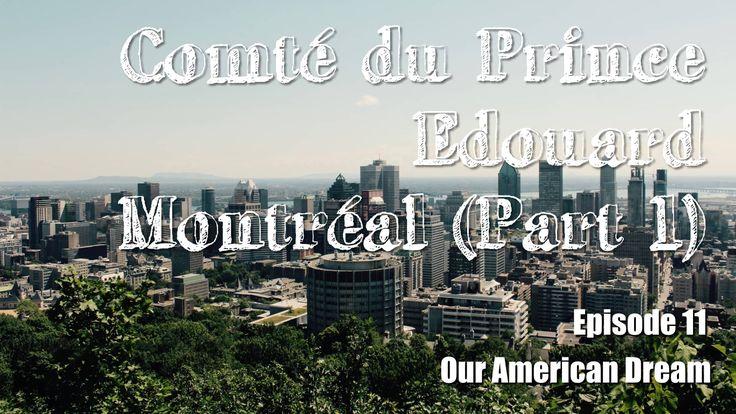 Our American Dream - Episode 11 Comté du Prince Edouard Wellington Rotary Beach Montréal Chalet du Mont-Royal Croix du Mont-Royal Le Village (quartier gai de Montréal) Vieux-Montréal La Biosphère Circuit Gilles-Villeneuve (Formule 1)