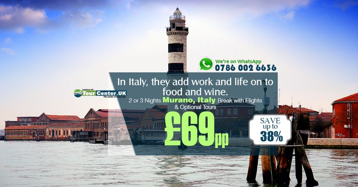 2 or 3 Nights Murano, Italy Break with Flights & Optional Tours      From  £ 69pp       SAVE up to 38%        WhatsApp: 0786 002 6636      ☎ Contact us: 0203 355 4791       Visit us: http://www.tourcenter.co.uk/       #tourcenteruk #travel #tours #holiday #tourpackages #holidaypackages
