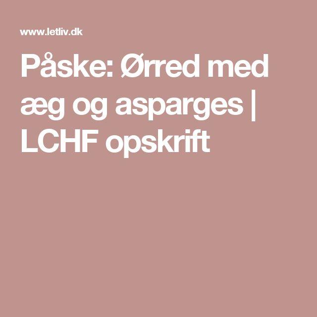 Påske: Ørred med æg og asparges | LCHF opskrift