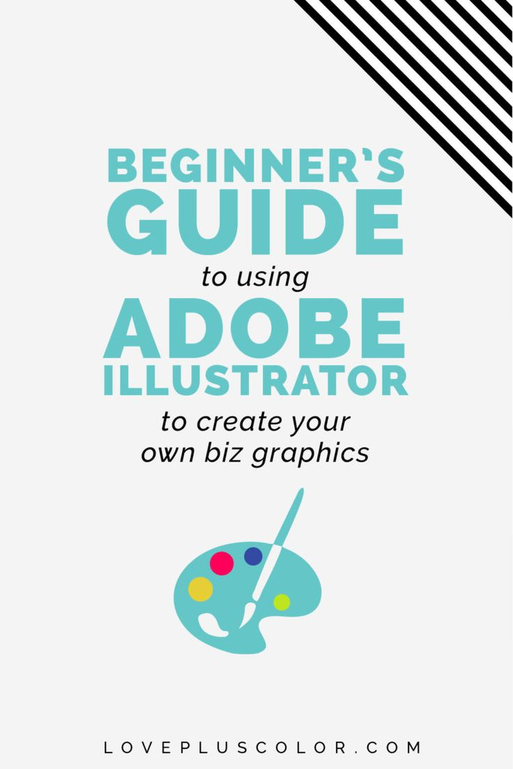 Beginner's Guide To Using Adobe Illustrator To Create Your Own Biz Graphics | LOVE PLUS COLOR