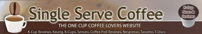 Single Serve Coffee - K-Cup Reviews, Keurig, K-Cups, Senseo, Vue Packs, V-Cups, Nespresso, Tassimo, T-Discs, Coffee Pod Reviews