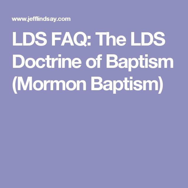 LDS FAQ: The LDS Doctrine of Baptism (Mormon Baptism)