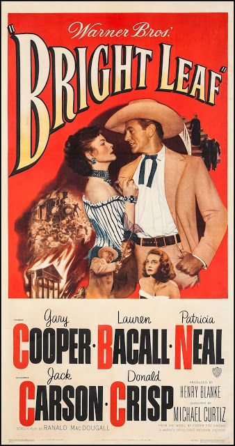 """Bright Leaf (Warner Brothers, 1950). Three Sheet (41.25"""" X 79.25""""). Drama. Starring Gary Cooper, Lauren Bacall, Patricia Neal, Jack Carson, Donald Crisp, Gladys George , Elizabeth Patterson, and Jeff Corey. Directed by Michael Curtiz."""