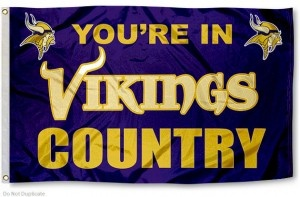 You're in Vikings Country!!