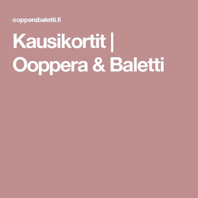 Kausikortit | Ooppera & Baletti