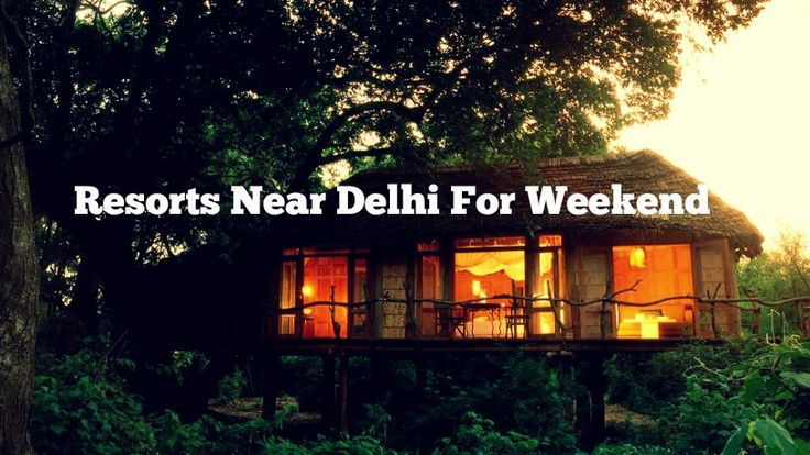 Find out Best Resorts Near Delhi for weekend  http://goo.gl/DeqbaZ #Travel #Holiday #Weekendpackages #Offer #Festiveoffer