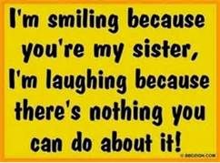 Funny I Love You Quotes For Sisters : ... --sister-quotes-funny-funny-sayings.jpg