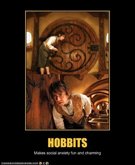 This will totally be my excuse for being anti-social from now on: I'm simply a hobbit.