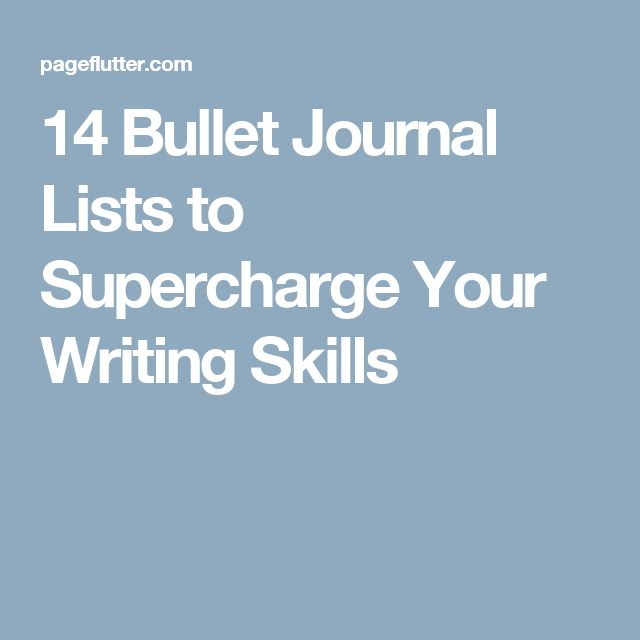 14 Bullet Journal Lists to Supercharge Your Writing Skills