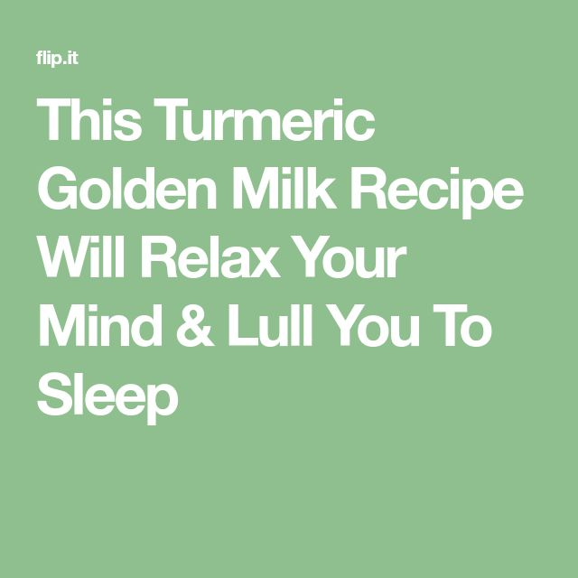 This Turmeric Golden Milk Recipe Will Relax Your Mind & Lull You To Sleep