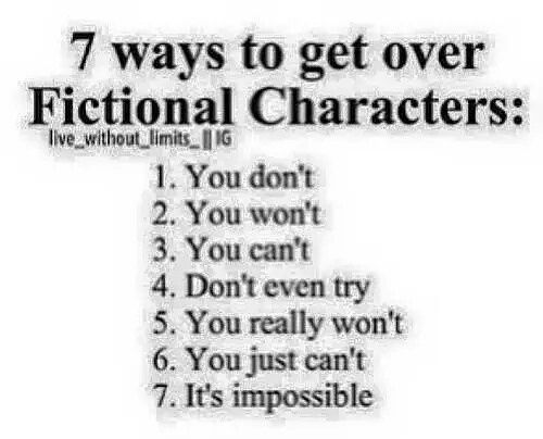 It's so true if you are either an otaku or just someone who really loves anime there is no way to get over a fictional character