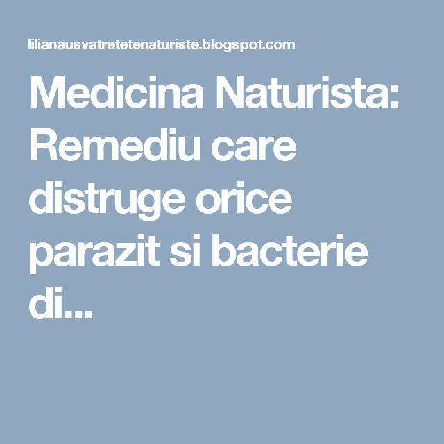 Medicina Naturista: Remediu care distruge orice parazit si bacterie di...