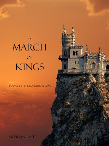 Amazon.com: A March of Kings (Book #2 in the Sorcerer's Ring) eBook: Morgan Rice: Kindle Store