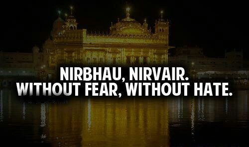 Without fear, without hate. Sikh morals  a moral i live on