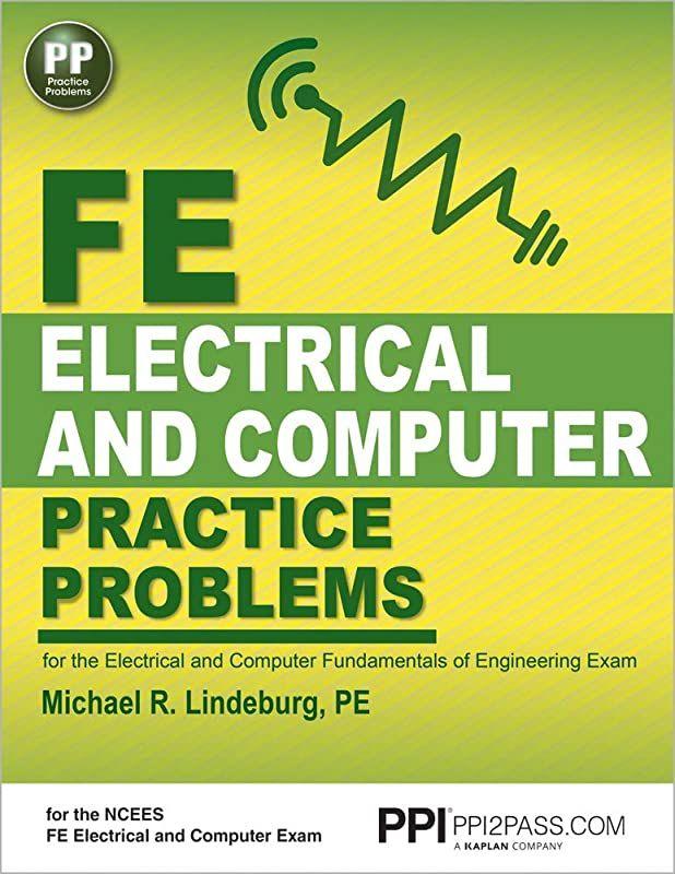 Pdf Ppi Fe Electrical And Computer Practice Problems 1st Edition Paperback Comprehensive Practice For The Fe Electrical And Computer Fundamentals O En 2020 Coline