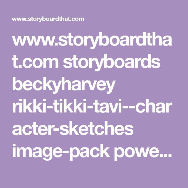 37 best rikki tiki tavi images on pinterest short stories close storyboardthat storyboards beckyharvey rikki tikki tavi character fandeluxe Choice Image