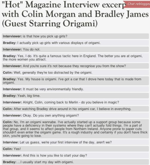 Interview with Colin Morgan and Bradley James, haha. Darn I'm northern Irish<<<sucks for you mate