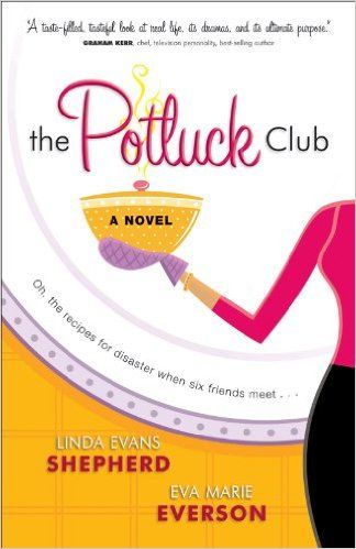The Potluck Club (The Potluck Club, Book 1) Reprinted, Linda Evans Shepherd, Eva Marie Everson - Amazon.com