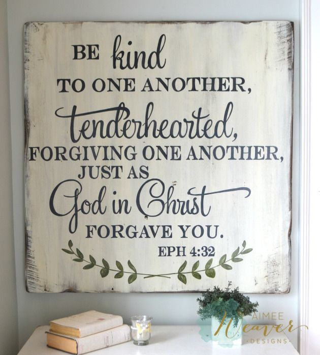 Be kind to one another, tenderhearted, forgiving one another just as God in Christ forgave you. | wood sign by Aimee Weaver Designs