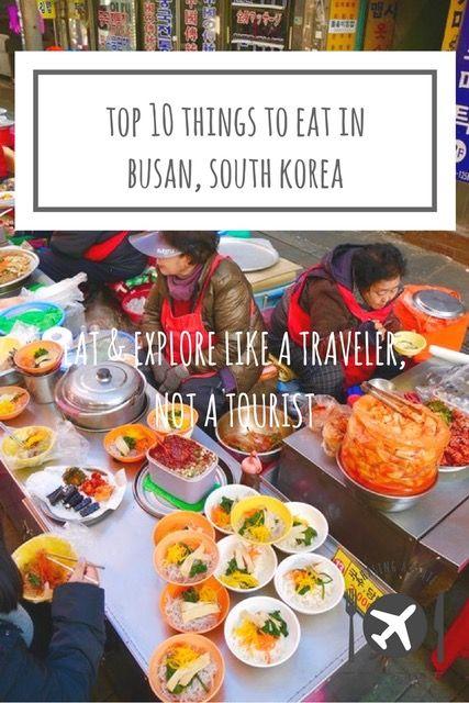 Top 10 Things to Eat in Busan, South Korea