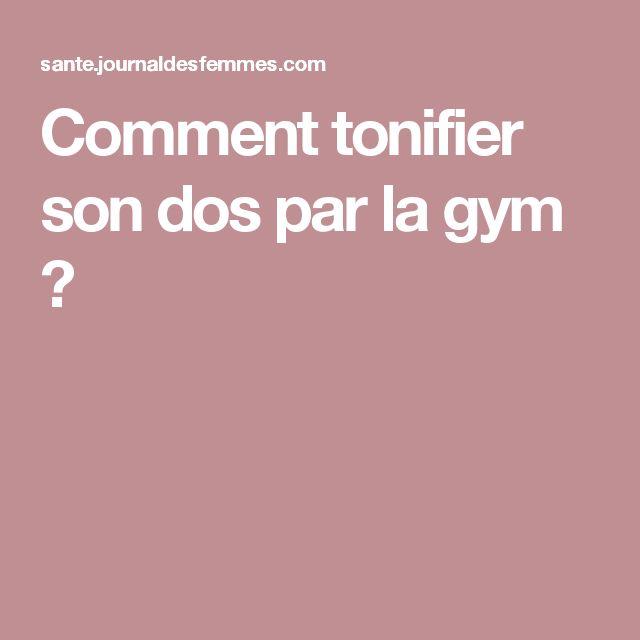 Comment tonifier son dos par la gym ?