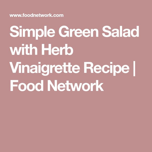 Simple Green Salad with Herb Vinaigrette Recipe | Food Network