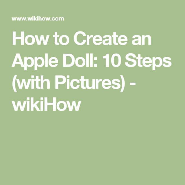 How to Create an Apple Doll: 10 Steps (with Pictures) - wikiHow