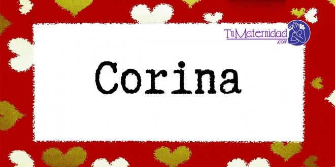 Conoce el significado del nombre Corina #NombresDeBebes #NombresParaBebes #nombresdebebe - http://www.tumaternidad.com/nombres-de-nina/corina/