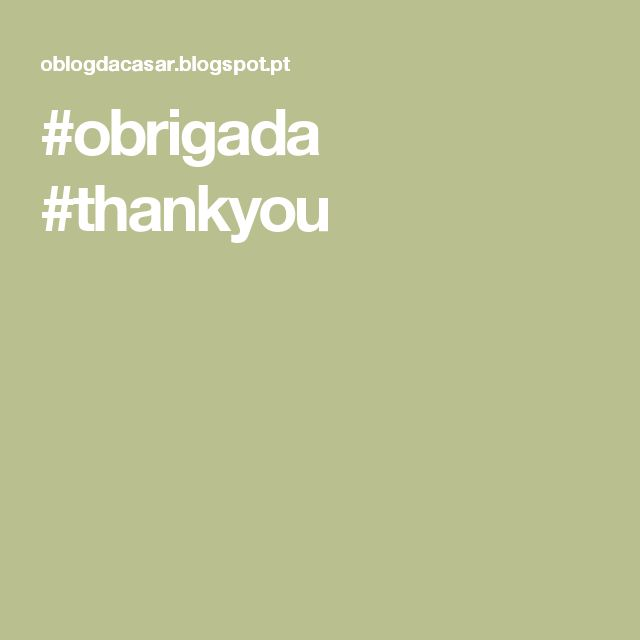 #obrigada   #thankyou