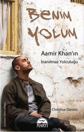 Benim Yolum - Aamir Khan'ın İnanılmaz Yolculuğu - Christina Daniels