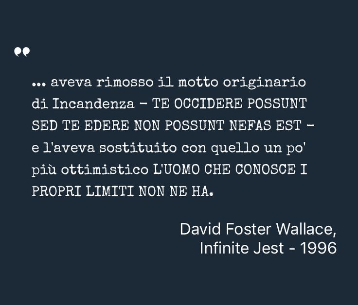 Inspiring Quote by David Foster Wallace from Infinite Jest #Literature #Inspiration #Humour - Saved on @quotle