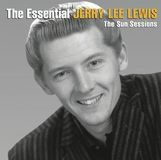 The Essential Jerry Lee Lewis: The Sun Sessions [CD]