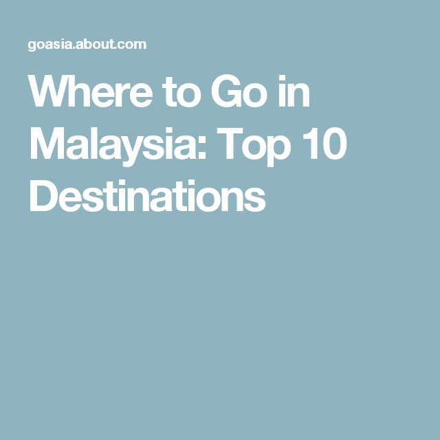 Where to Go in Malaysia: Top 10 Destinations