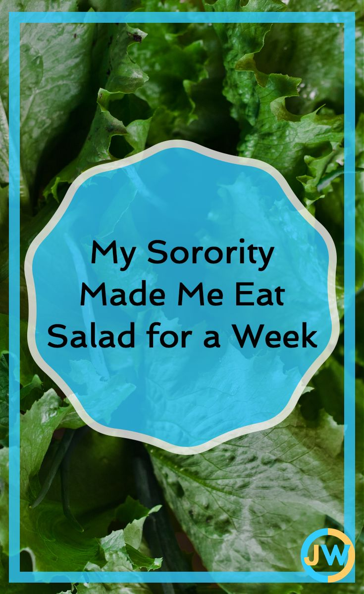 My old sorority made me eat salad (and only salad) for one whole week during recruitment in what I speculate was an attempt to slim down my waistline. feminist articles