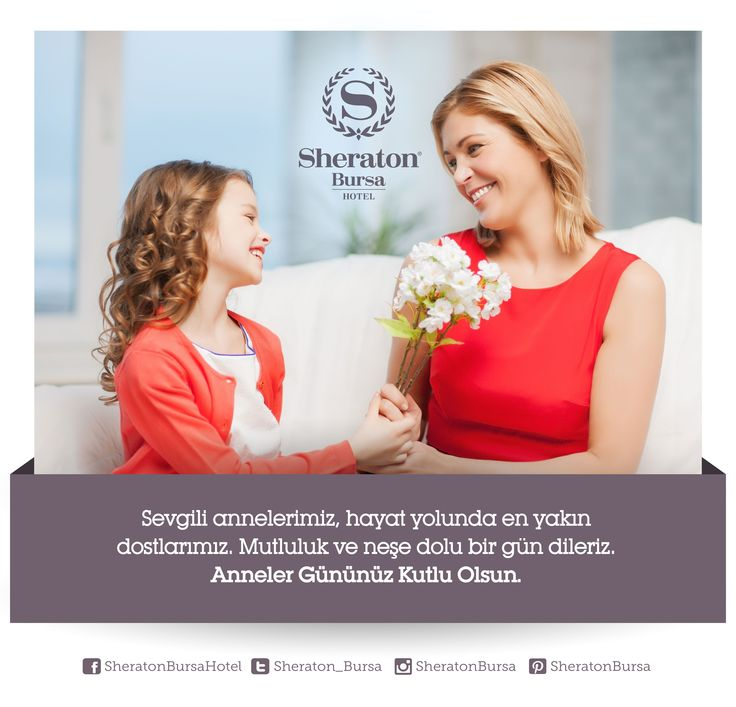 Tüm Annelerin Anneler Günü Kutlu Olsun!  Herkese güzel günler dileriz!  Happy Mother's Day! We wish you a beautiful day!  #sheratonbursa #annelergünü #mothersday