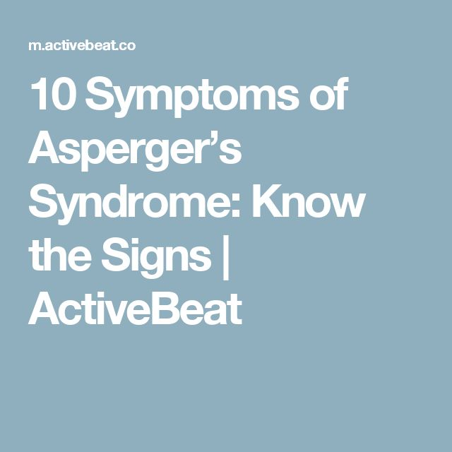 10 Symptoms of Asperger's Syndrome: Know the Signs | ActiveBeat