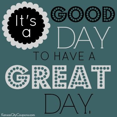 Great Day Quotes Amazing Best 25 Great Day Quotes Ideas On Pinterest  Inspirational