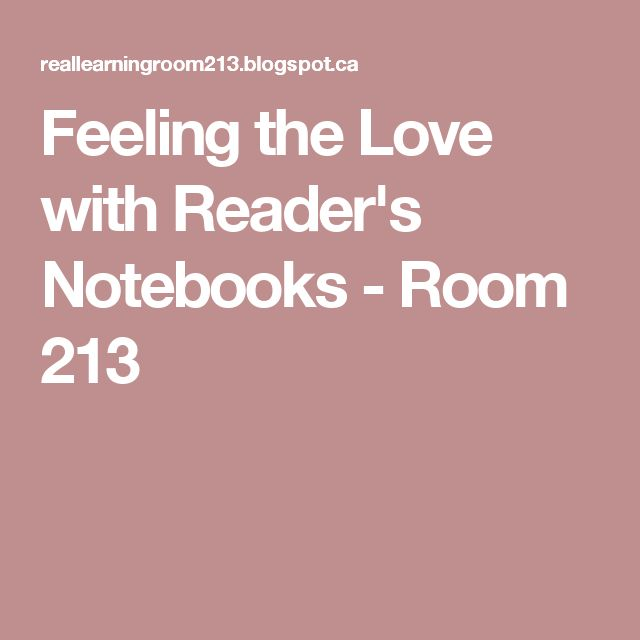 Feeling the Love with Reader's Notebooks - Room 213