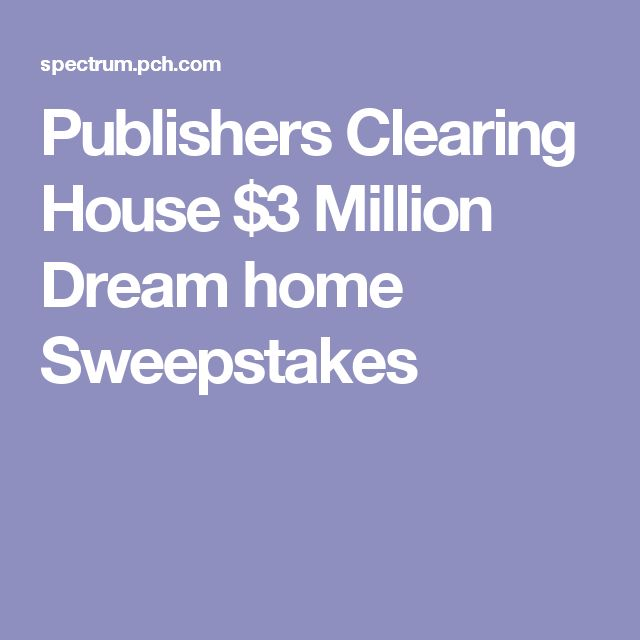 publishers clearing house 3 million dream home sweepstakes - House Sweepstakes