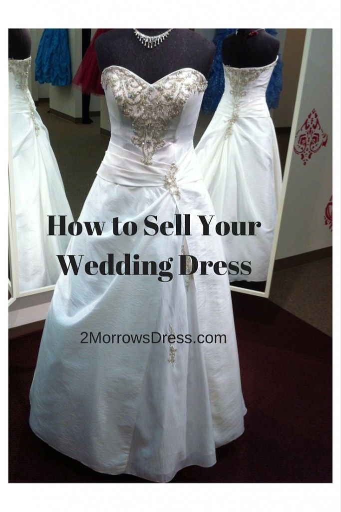 10 Best ideas about Sell Your Wedding Dress on Pinterest - Sell ...