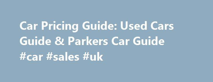 Car Pricing Guide: Used Cars Guide & Parkers Car Guide #car #sales #uk http://car.remmont.com/car-pricing-guide-used-cars-guide-parkers-car-guide-car-sales-uk/  #car pricing guide # by Joe Mwangi. Mount Kenya presents the perfect destination for adventure. It is an extinct volcano some tree and half million years old. Straddling the Equator, the mountain offers a unique mosaic of forest, moorland, rock and ice, and is crowned by the glittering. by Hannah Lodge. Canterbury is a cathedral…