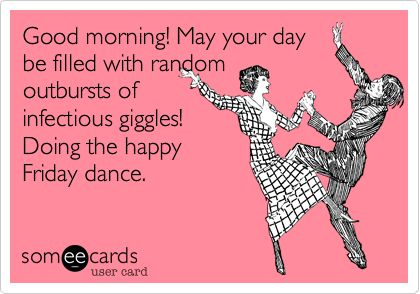 the happy friday dance!