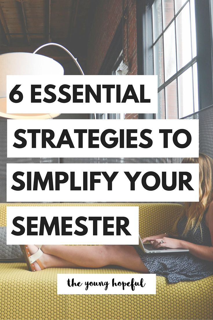best ideas about college semester college study 6 essential strategies to simplify your semester
