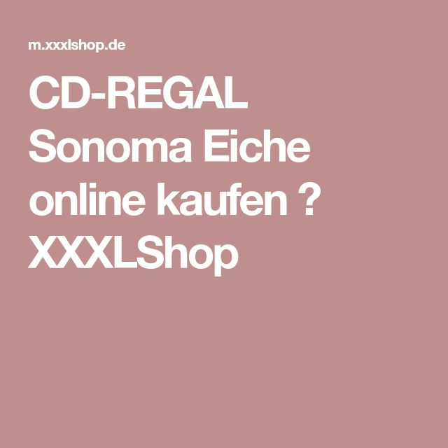 CD-REGAL Sonoma Eiche online kaufen ➤ XXXLShop